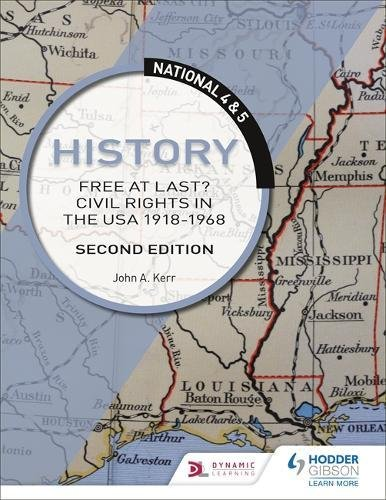 National 4 & 5 History: Free at Last? Civil Rights in the USA 1918-1968: Second Edition