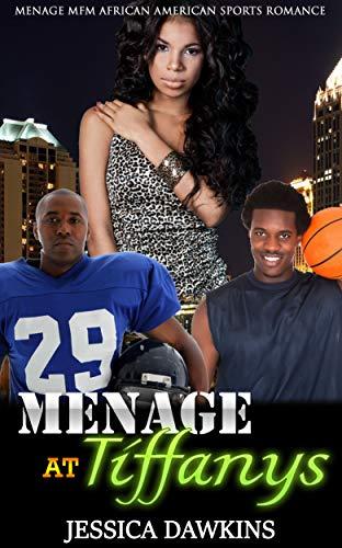 Search : Menage at Tiffanys: Menage MFM African American Sports Romance