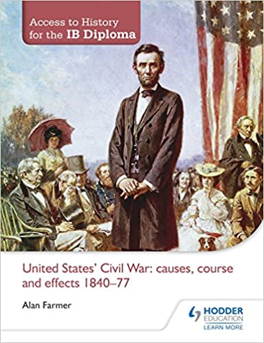 !!ZIP!! Access To History For The IB Diploma: United States Civil War: Causes, Course And Effects 1840-77. known Ahern Tommy might LEAGUE Business