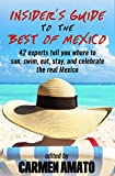 The Insider's Guide to the Best of Mexico is a unique collection of insider stories that you won't find anywhere else. It's your passport to a country full of color, culture, and contrasts. Forty-two writers, artists, educators, travelers, bu...