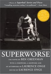 Superworse - The Novel: A Remix of Superbad: Stories and Pieces