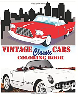Vintage Classic Cars Coloring Book Design Eva Whaley 9781522969884 Amazon Books