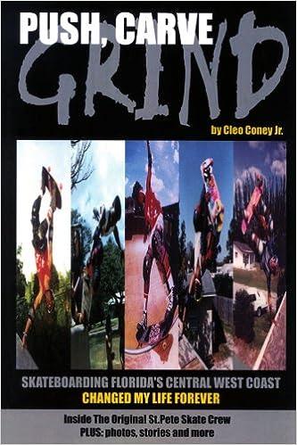 PDF Descargar Push, Carve, Grind!: Skateboarding Florida's Central West Coast Changed My Life Forever