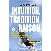 Intuition, Tradition et Raison