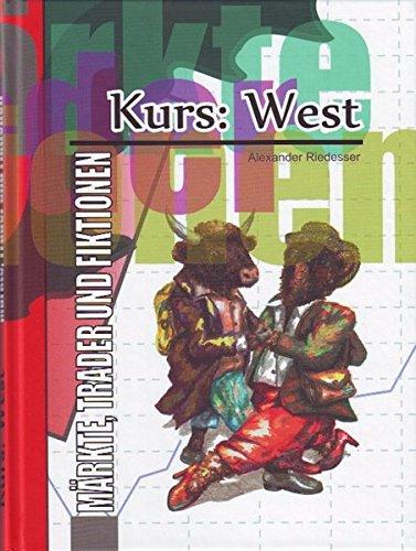 Kurs: West: Märkte, Trader und Fiktionen