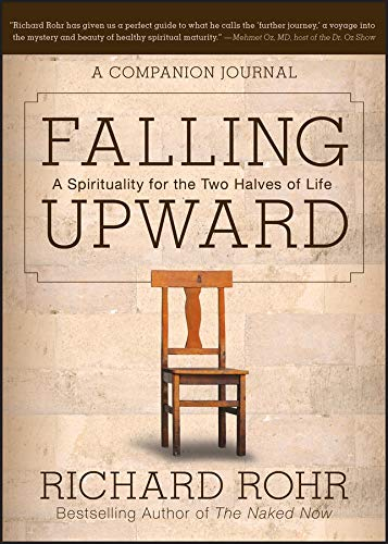 Falling Upward: A Spirituality for the Two Halves of Life -- A Companion Journal (Spirituality And The Two Halves Of Life)