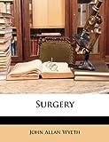 Surgery, John Allan Wyeth, 1144742021