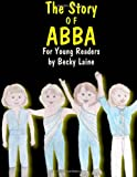 The Story of ABBA, Becky Laine, 1493601849