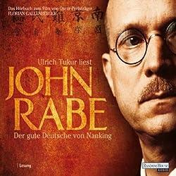 John Rabe. Der gute Deutsche von Nanking
