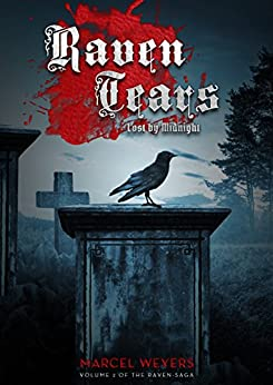 Raven Tears: Lost by Midnight (Raven-Saga Book 2) by [Weyers, Marcel]