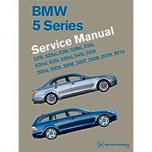 BMW 5 Series (E60, E61) Service Manual - 2004, 2005, 2006, 2007, 2008, 2009, 2010: 525i, 528i, 530i, 535i, 545i, 550i