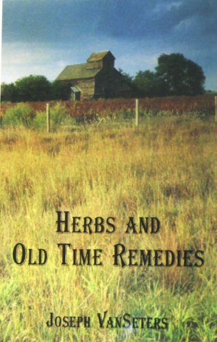 - Herbs and Old Time Remedies