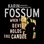 When the Devil Holds the Candle   Karin Fossum