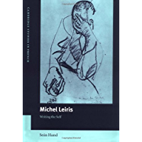 Michel Leiris: Writing the Self (Cambridge Studies in French Book 70)