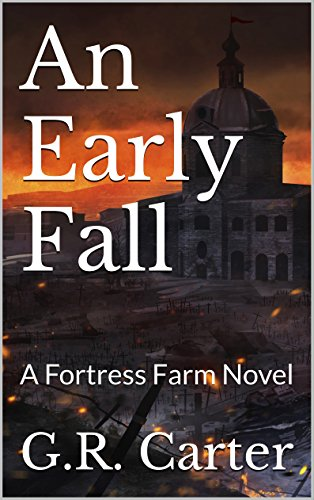An Early Fall: A Fortress Farm Novel (Book 5) by [Carter, G.R.]