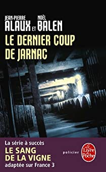 Le sang de la vigne, tome 7 : Le Dernier Coup de Jarnac par Alaux