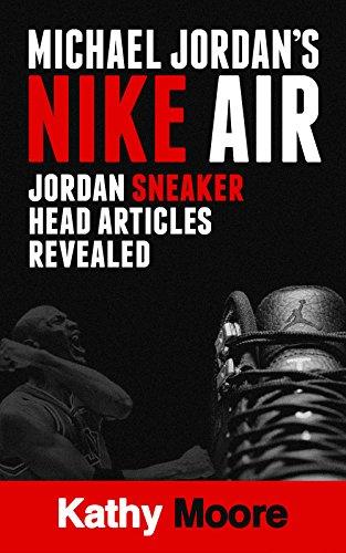 Michael Jordan's Nike Air Jordan Sneaker  Head Articles revealed: Air Jordan Articles for all Sneaker (Air Jordan Shoe History)