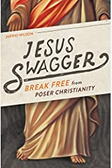 Jesus Swagger: Break Free from Poser Christianity Paperback