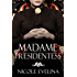 Madame Presidentess: A novel of Victoria Woodhull