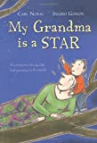 My Grandma Is a Star, Carl Norac, 1405035072