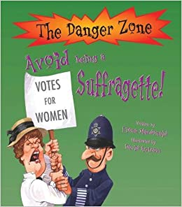 Avoid Being a Suffragette! (Danger Zone) (The Danger Zone)