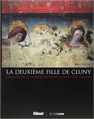 Livres La deuxième fille de Cluny : Grandeurs et misères de Saint-Martin-des-Champs epub, pdf