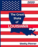 The Great State of Louisiana Weekly Planner: 2020 Diary, Calendar, and Notebook
