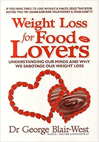 49209f6ff03 Weight Loss for Food Lovers  George Blair-West Dr  9780977516018 ...