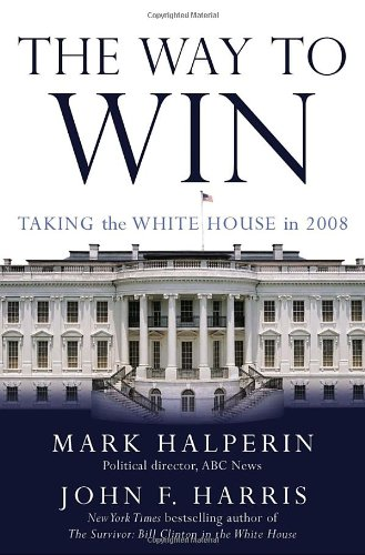 The Way to Win: Taking the White House in 2008 (Party Stuff Online)