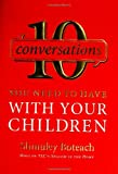 10 Conversations You Need to Have with Your Children, Shmuley Boteach, 0061134813