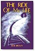 The Ride Of My Life: A Fight To Survive Pancreatic Cancer