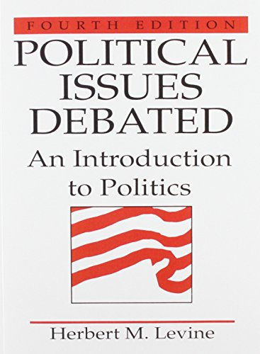 Political Issues Debated: An Introduction To Politics (4th Edition)