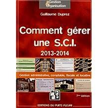 COMMENT GÉRER UNE S.C.I. 2013, 7E ÉD.