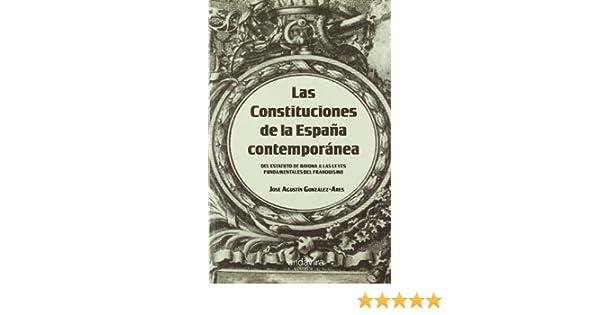 Las Constituciones de la España contemporánea: Amazon.es: González ...