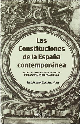 Las Constituciones de la España contemporánea: Amazon.es: González-Ares, José Agustín: Libros