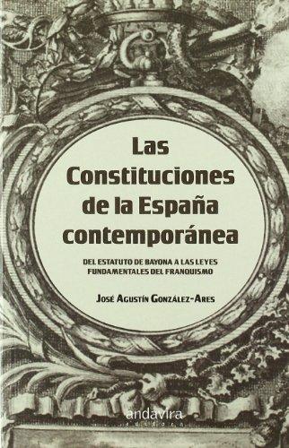 Descargar Libro Las Constituciones De La España Contemporánea José Agustín González-ares
