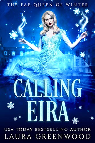 Calling Eira The Fae Queen Of Winter Laura Greenwood Paranormal Fae Fantasy