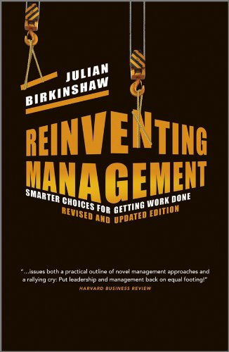 Reinventing Management: Smarter Choices for Getting Work Done, Revised and Updated Edition