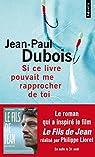 Si ce livre pouvait me rapprocher de toi par Dubois