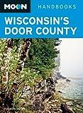 Moon Wisconsin's Door County (Moon Handbooks)