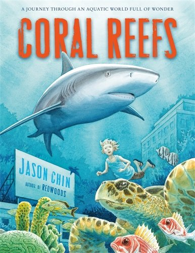 Coral Reefs: A Journey Through an Aquatic World Full of Wonder (Reef Life)
