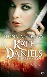 "Afficher ""Kate Daniels n° 4 Blessure magique"""