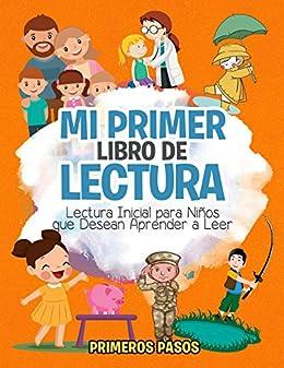 Mi Primer Libro de Lectura: Lectura Inicial para Niños que Desean Aprender a Leer (Spanish Edition) by [Pasos, Primeros]