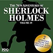 The New Adventures of Sherlock Holmes: The Golden Age of Old Time Radio Shows, Volume 19 | Arthur Conan Doyle, PDQ AudioWorks