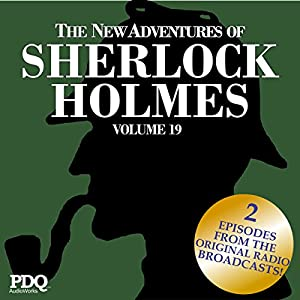 The New Adventures of Sherlock Holmes: The Golden Age of Old Time Radio Shows, Volume 19 Radio/TV Program