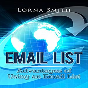 Email List: Advantages of Using an Email List Audiobook