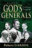 Gods Generals Healing Evangelists, Roberts Liardon, 1603742689
