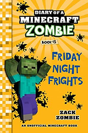 Diary Of A Minecraft Zombie Book 13 Friday Night Frights