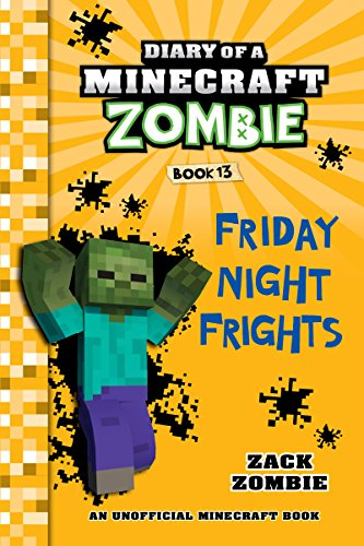 Diary of a Minecraft Zombie Book 13: Friday Night Frights