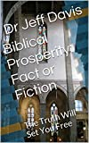 Biblical Prosperity: Fact or Fiction: The Truth Will Set You Free (Finances Book 3)